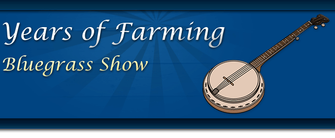 Years of Farming Bluegrass Show